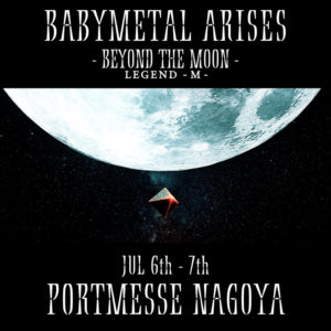BABYMETAL ARISES @ Port Messe Nagoya