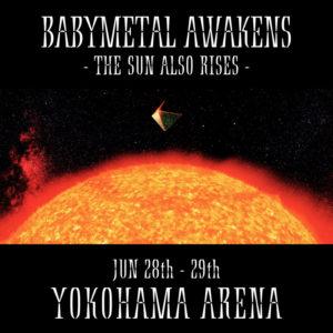 BABYMETAL AWAKENS @ Yokohama Arena